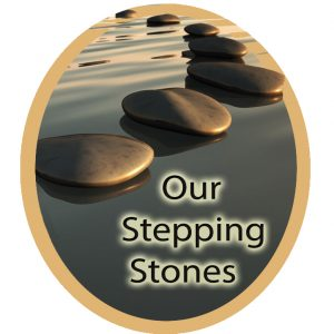 Our Stepping Stones